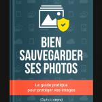 Bien sauvegarder vos photos