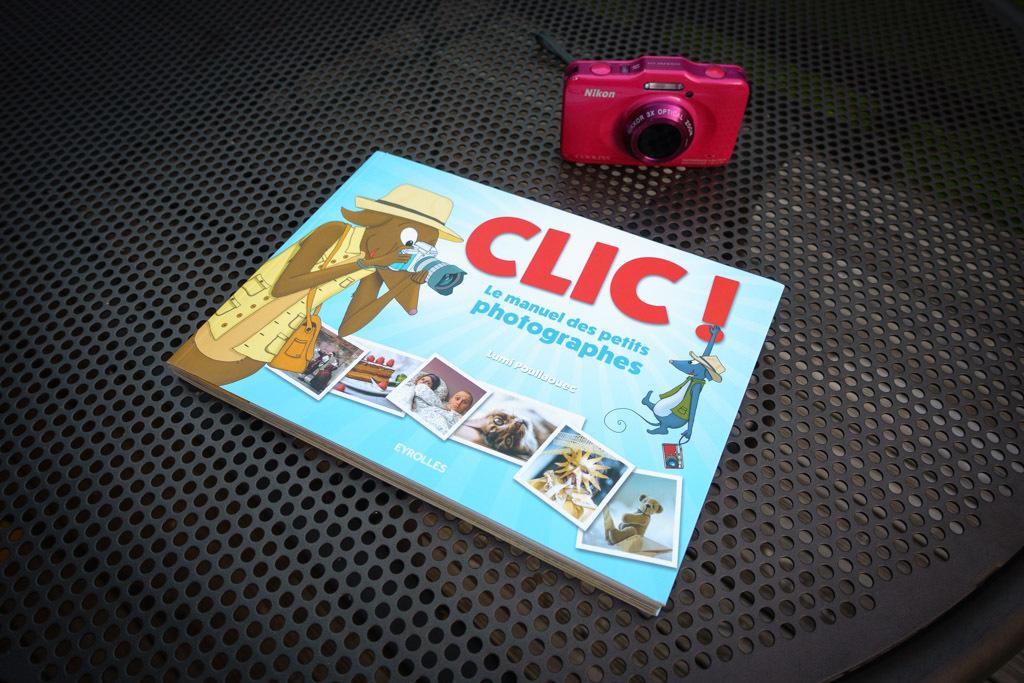 Clic! Le manuel des petits photographes